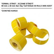 60 x 40 TERMAL ECZANE ETİKETİ 3000 ADET 30 RULO